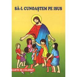 SĂ-L CUNOAŞTEM PE ISUS....