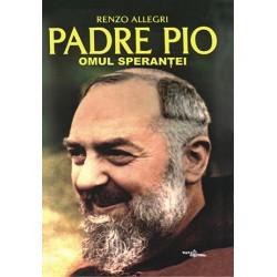Padre Pio, omul speranţei