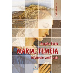 Maria, Femeia. Misterele...