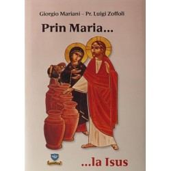 Prin Maria la Isus - carte...