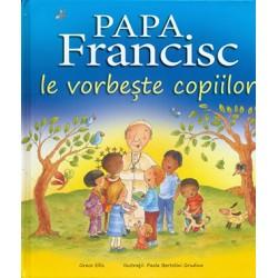 Papa Francisc le vorbește...