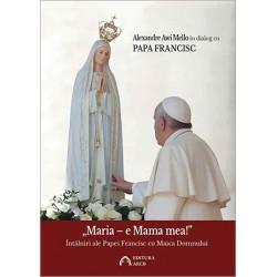 """""""Maria – e Mama mea!""""..."""